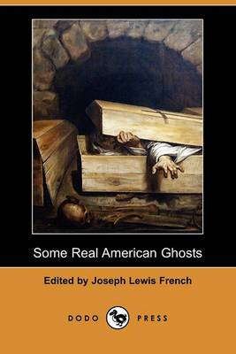 Some Real American Ghosts (Dodo Press)