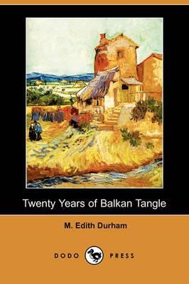 Twenty Years of Balkan Tangle (Dodo Press)