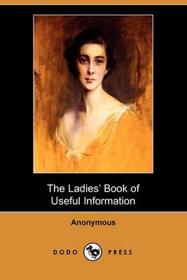 The Ladies' Book of Useful Information (Dodo Press)