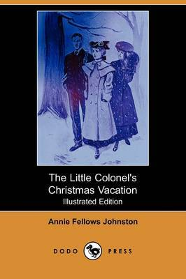 The Little Colonel's Christmas Vacation (Illustrated Edition) (Dodo Press)