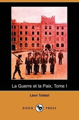 La Guerre Et La Paix, Tome I (Dodo Press)