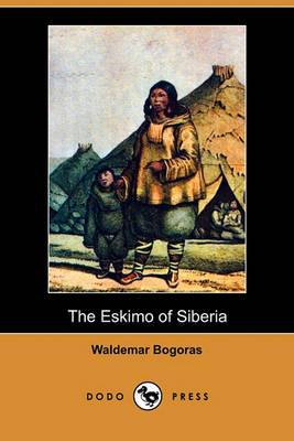 The Eskimo of Siberia (Dodo Press)