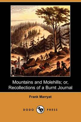 Mountains and Molehills; Or, Recollections of a Burnt Journal (Dodo Press)