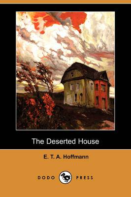 The Deserted House (Dodo Press)