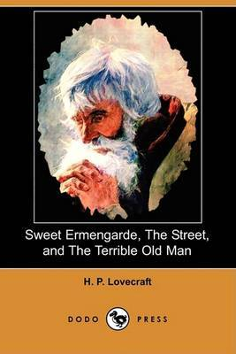 Sweet Ermengarde, the Street, and the Terrible Old Man (Dodo Press)