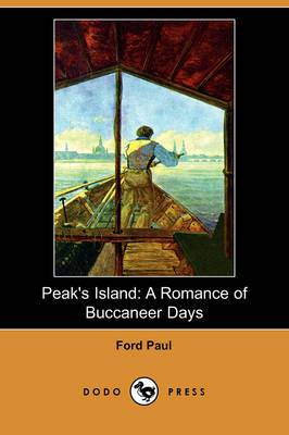 Peak's Island: A Romance of Buccaneer Days (Dodo Press)