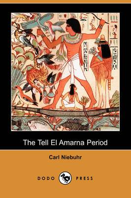 The Tell El Amarna Period (Dodo Press)