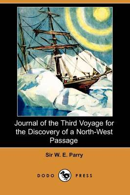 Journal of the Third Voyage for the Discovery of a North-West Passage (Dodo Press)