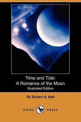 Time and Tide: A Romance of the Moon (Illustrated Edition) (Dodo Press)