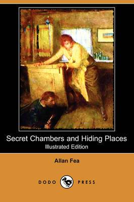 Secret Chambers and Hiding Places (Illustrated Edition) (Dodo Press)