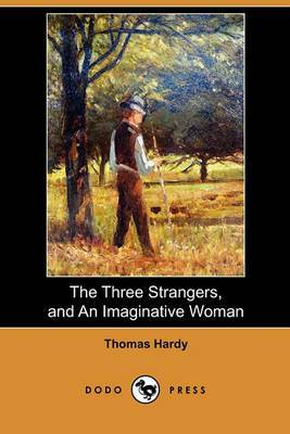 The Three Strangers, and an Imaginative Woman (Dodo Press)