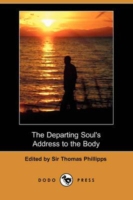 The Departing Soul's Address to the Body (Dodo Press)