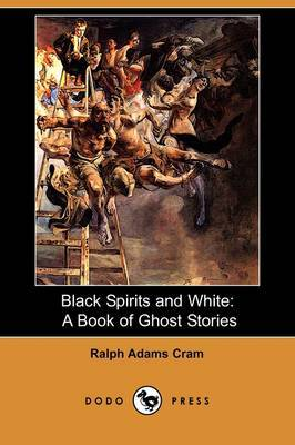 Black Spirits and White: A Book of Ghost Stories (Dodo Press)