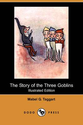 The Story of the Three Goblins (Illustrated Edition) (Dodo Press)