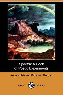 Spectra: A Book of Poetic Experiments (Dodo Press)