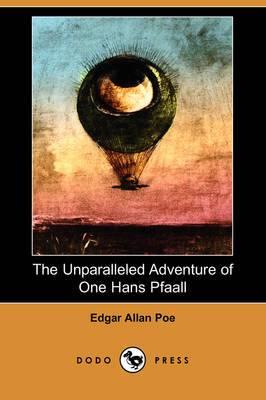 The Unparalleled Adventure of One Hans Pfaall (Dodo Press)