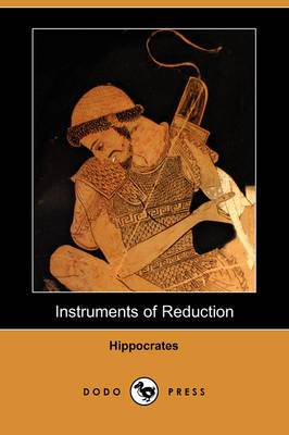 Instruments of Reduction (Dodo Press)