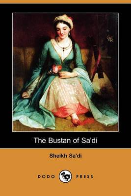 The Bustan of Sa'di (Dodo Press)