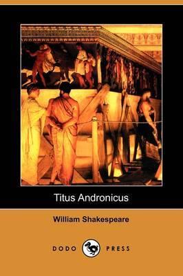 Titus Andronicus (Dodo Press)