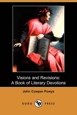 Visions and Revisions: A Book of Literary Devotions (Dodo Press)