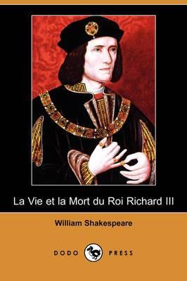 La Vie Et La Mort Du Roi Richard III (Dodo Press)