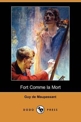 Fort Comme La Mort (Dodo Press)