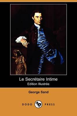 Le Secretaire Intime (Edition Illustree) (Dodo Press)