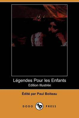 Legendes Pour Les Enfants (Edition Illustree) (Dodo Press)
