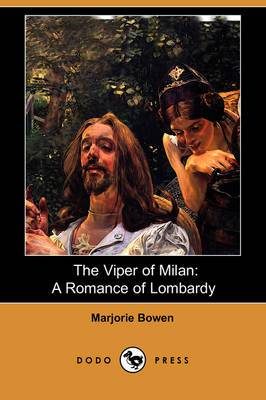 The Viper of Milan: A Romance of Lombardy (Dodo Press)