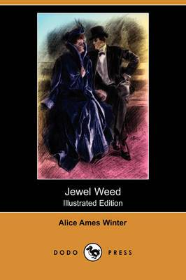 Jewel Weed (Illustrated Edition) (Dodo Press)