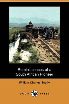 Reminiscences of a South African Pioneer (Dodo Press)