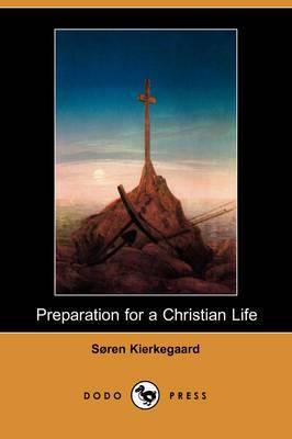 Preparation for a Christian Life (Dodo Press)