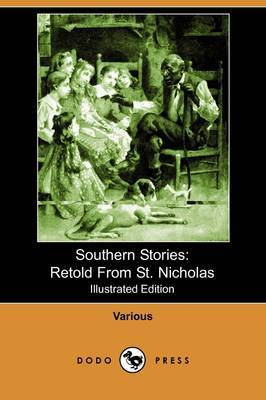 Southern Stories: Retold from St. Nicholas (Illustrated Edition) (Dodo Press)