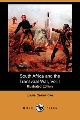 South Africa and the Transvaal War, Vol. I (Illustrated Edition) (Dodo Press)
