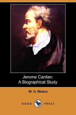 Jerome Cardan: A Biographical Study (Dodo Press)