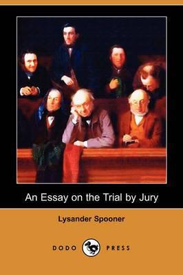 An Essay on the Trial by Jury (Dodo Press)