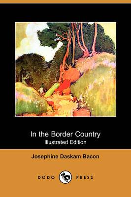 In the Border Country (Illustrated Edition) (Dodo Press)