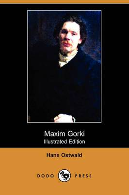 Maxim Gorki (Illustrated Edition) (Dodo Press)