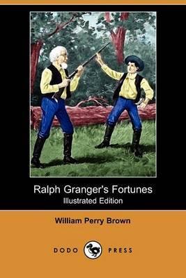 Ralph Granger's Fortunes (Illustrated Edition) (Dodo Press)