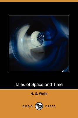 Tales of Space and Time (Dodo Press)