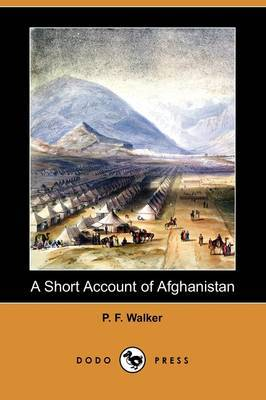 A Short Account of Afghanistan: Its History, and Our Dealings with It (Dodo Press)