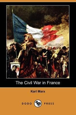 The Civil War in France (Dodo Press)