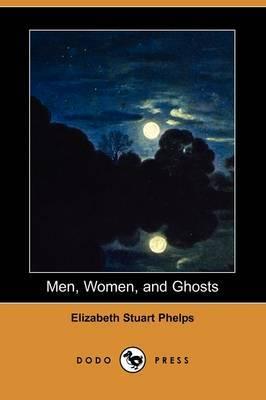 Men, Women, and Ghosts (Dodo Press)