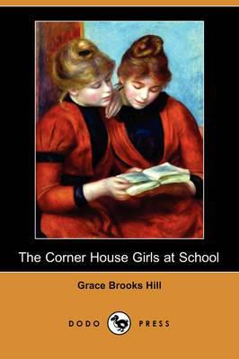 The Corner House Girls at School (Dodo Press)