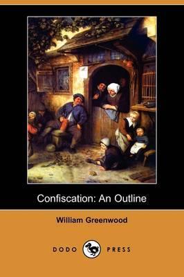 Confiscation: An Outline (Dodo Press)