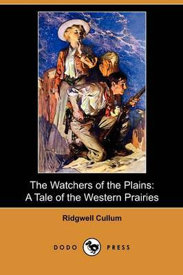The Watchers of the Plains: A Tale of the Western Prairies (Dodo Press)