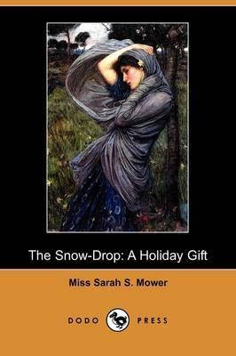The Snow-Drop: A Holiday Gift (Dodo Press)