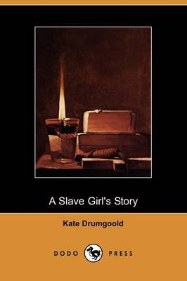 A Slave Girl's Story (Dodo Press)