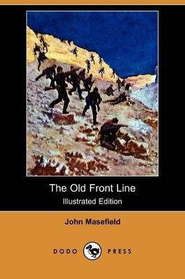 The Old Front Line (Illustrated Edition) (Dodo Press)