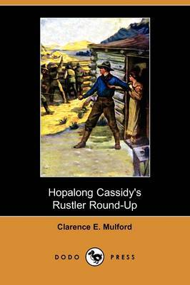 Hopalong Cassidy's Rustler Round-Up (Aka Bar-20) (Dodo Press)
